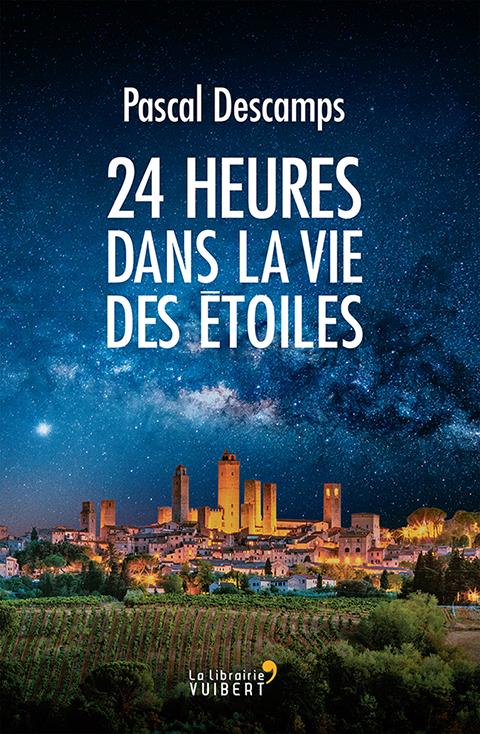 Couverture de l'ouvrage 24 heures dans la vie des étoiles